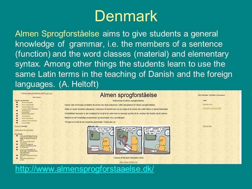 Denmark Almen Sprogforståelse aims to give students a general knowledge of grammar, i.e.