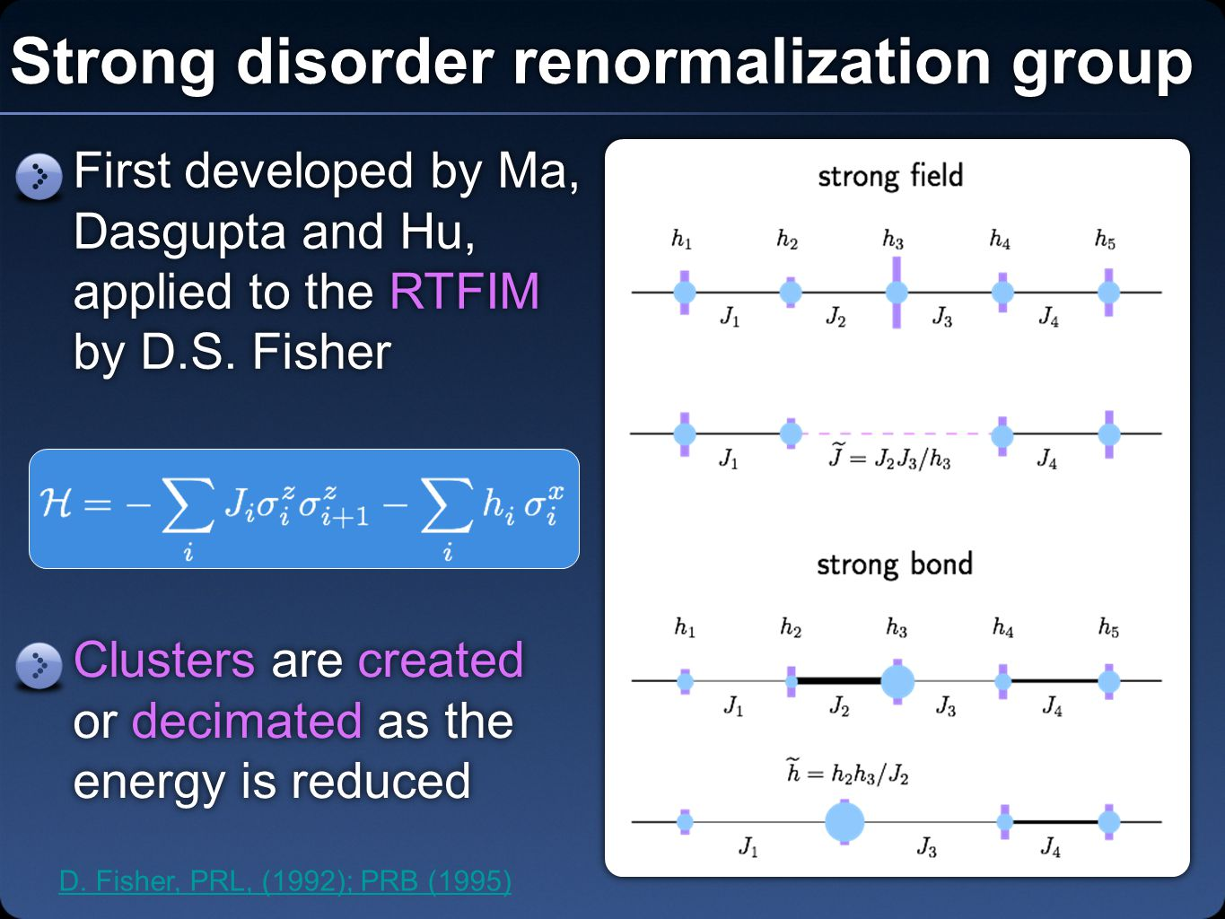 Strong disorder renormalization group D.