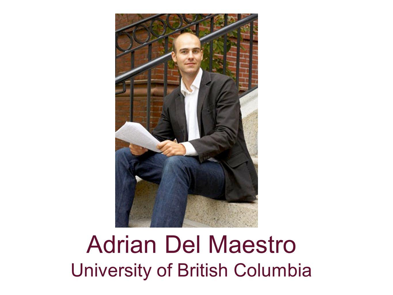 Adrian Del Maestro University of British Columbia