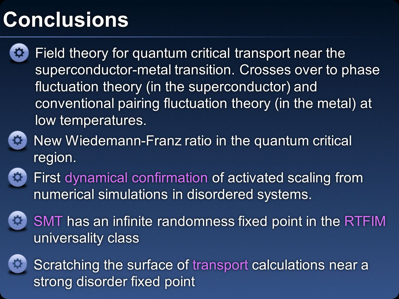 Conclusions SMT has an infinite randomness fixed point in the RTFIM universality class First dynamical confirmation of activated scaling from numerical simulations in disordered systems.