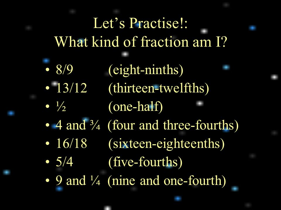 Let's Practise!: What kind of fraction am I.