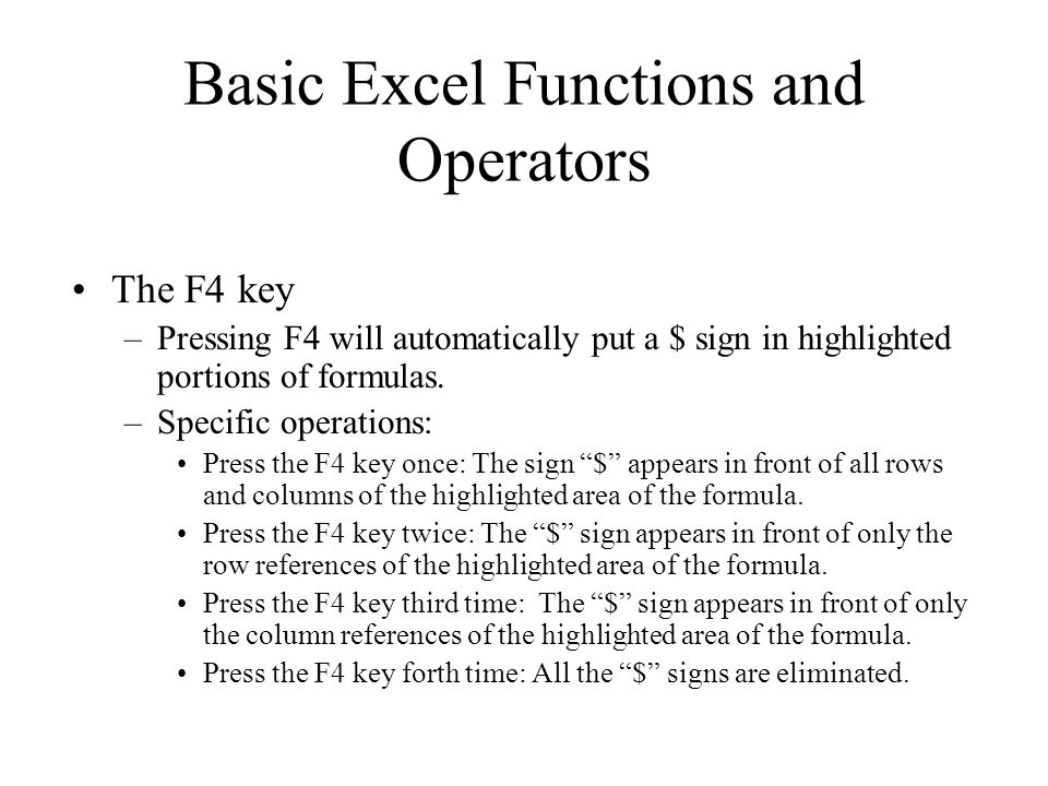 The F4 key –Pressing F4 will automatically put a $ sign in highlighted portions of formulas.