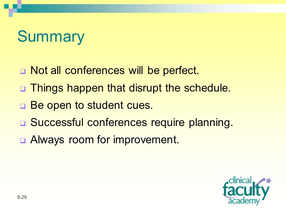 8-29 Summary  Not all conferences will be perfect.