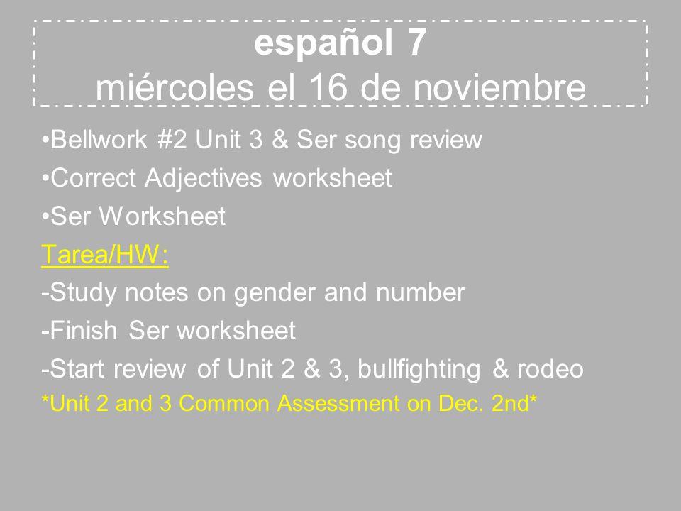 español 8 jueves el 17 de noviembre Bellwork #3 (Cap.