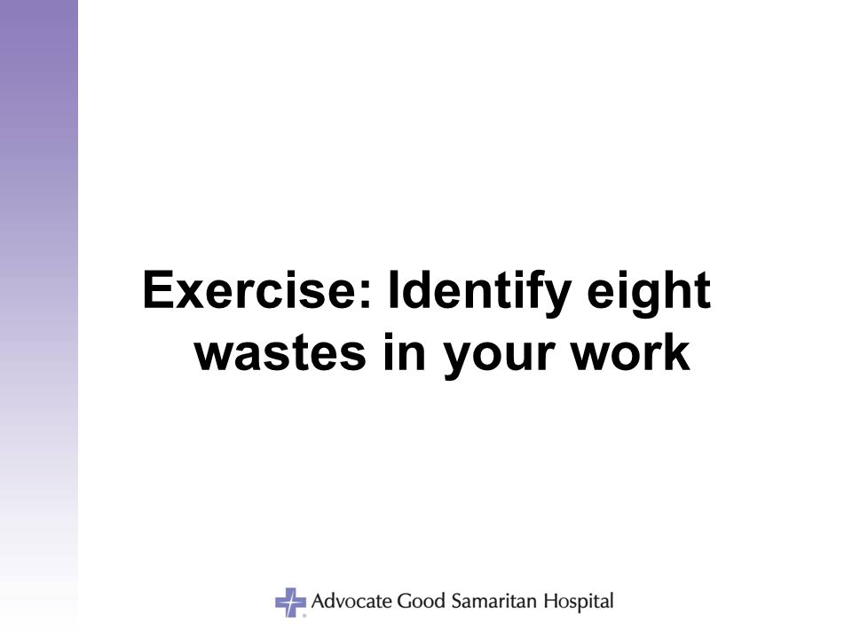 Exercise: Identify eight wastes in your work