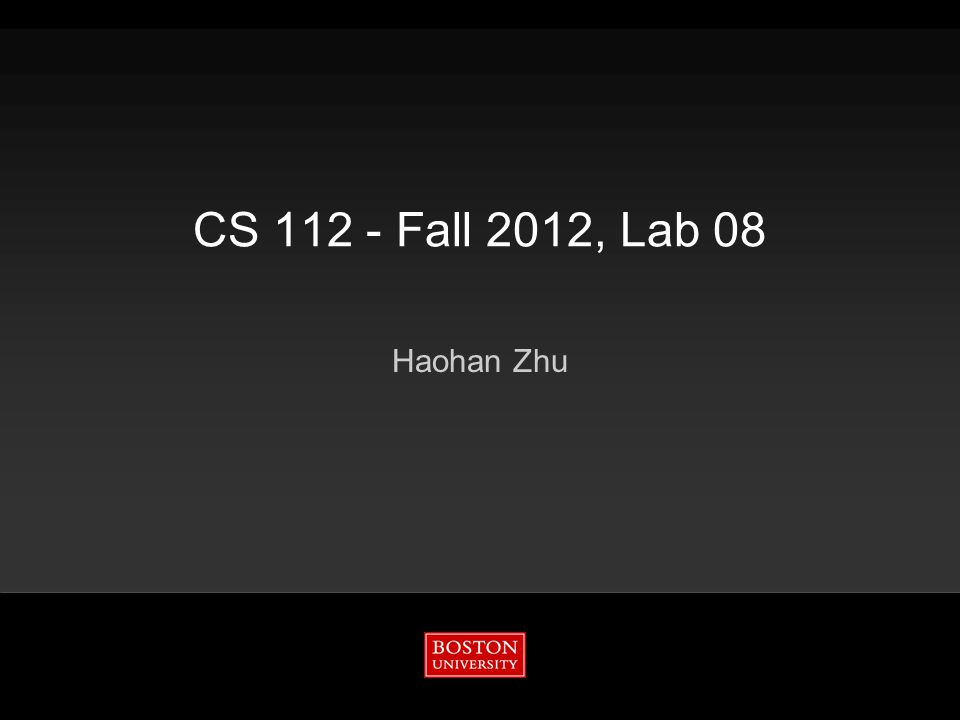 CS 112 - Fall 2012, Lab 08 Haohan Zhu