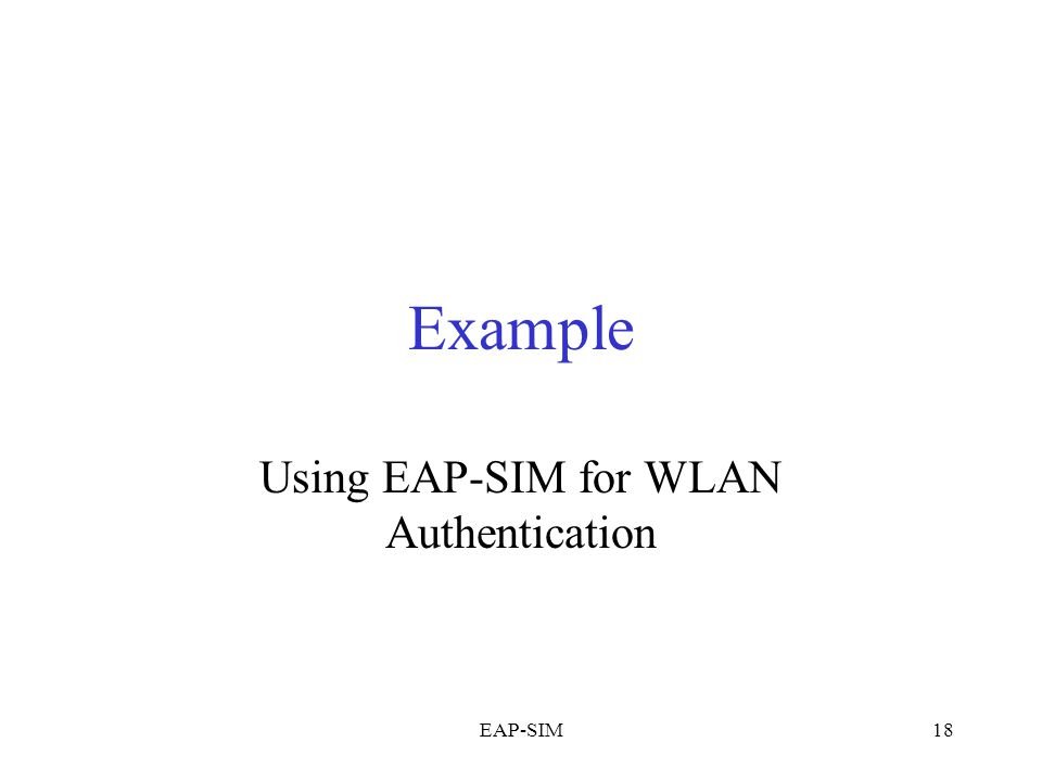 EAP-SIM18 Example Using EAP-SIM for WLAN Authentication