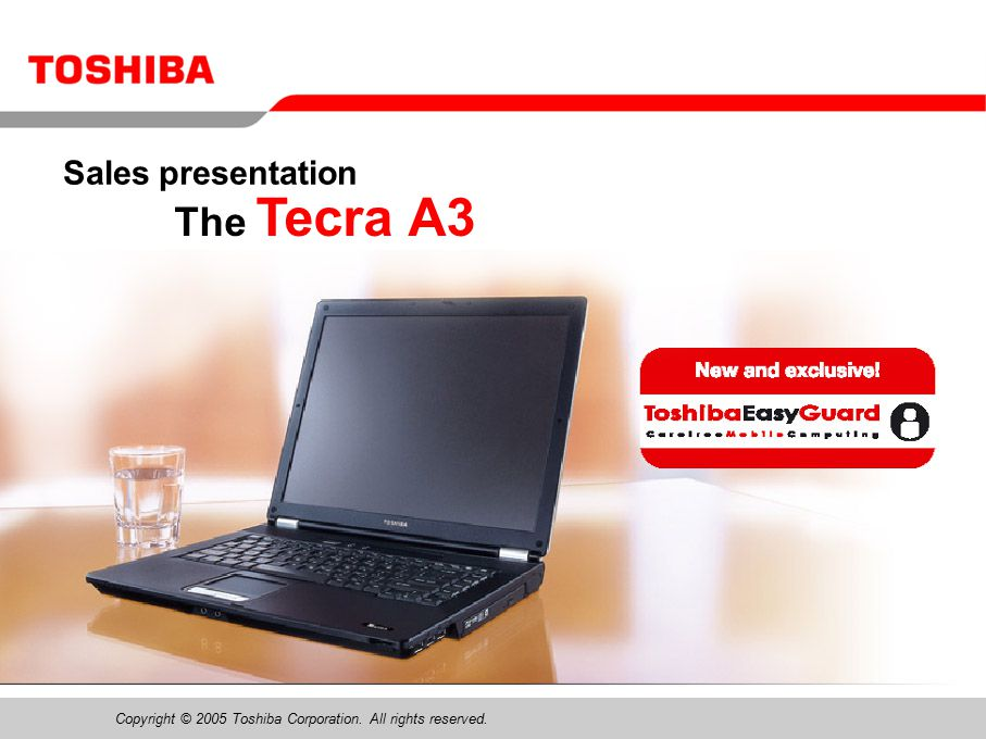 Copyright © 2005 Toshiba Corporation. All rights reserved. The Tecra A3 Sales presentation