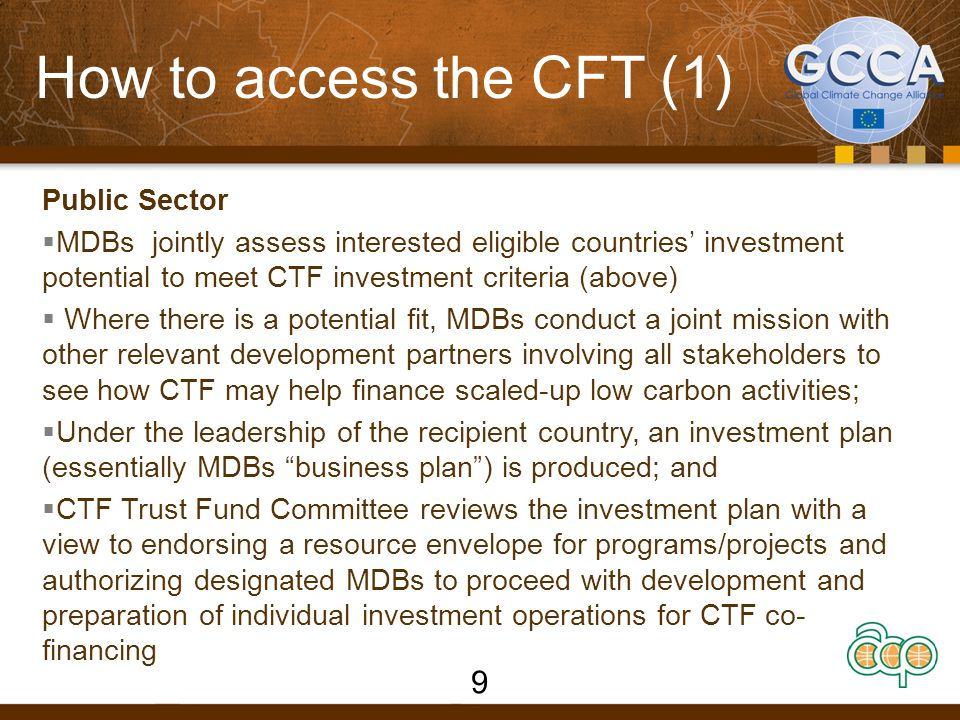 How to access the CFT (1) Public Sector  MDBs jointly assess interested eligible countries' investment potential to meet CTF investment criteria (abo