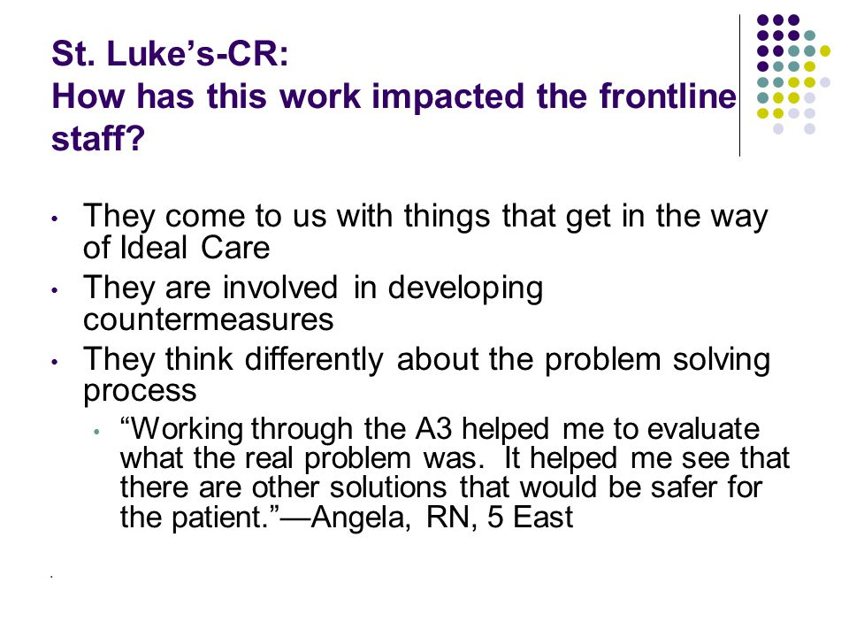 St. Luke's-CR: How has this work impacted the frontline staff.