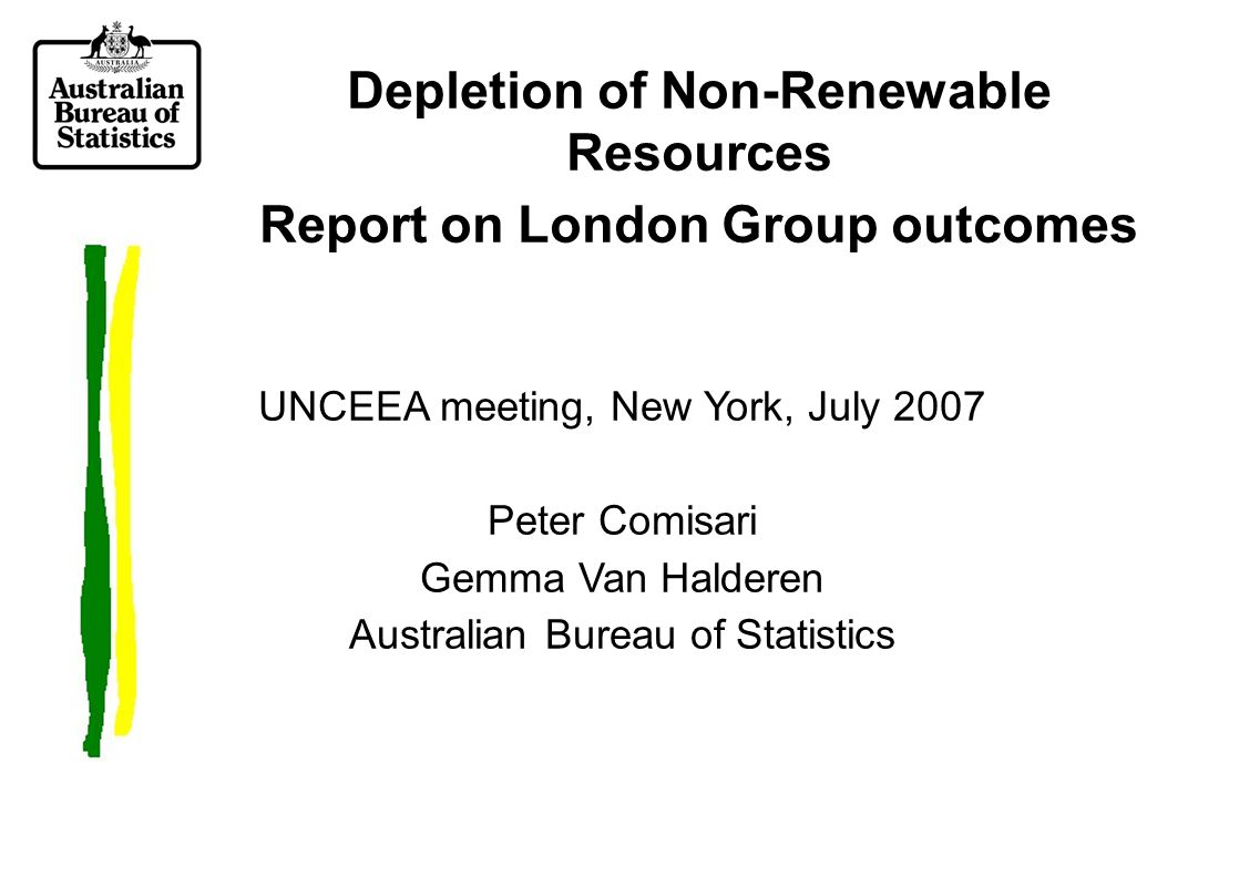 London Group, depletion and the updated SEEA London Group has commenced work on the recommended treatment of depletion of non- renewable natural resources within an updated SEEA Key fundamental decisions on two aspects of depletion taken at the March 2007 London Group meeting in Johannesburg This session reports on the Johannesburg outcomes