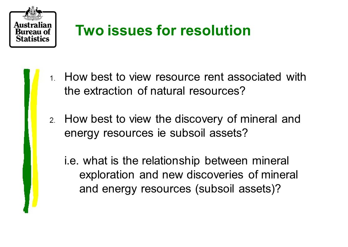 Issue 1 How best to view resource rent associated with the extraction of natural resources?