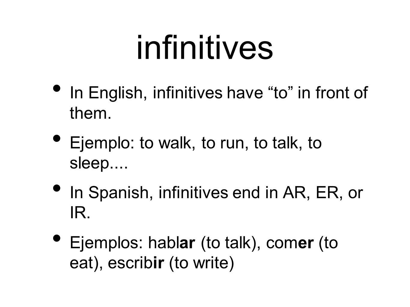 infinitives In English, infinitives have to in front of them.
