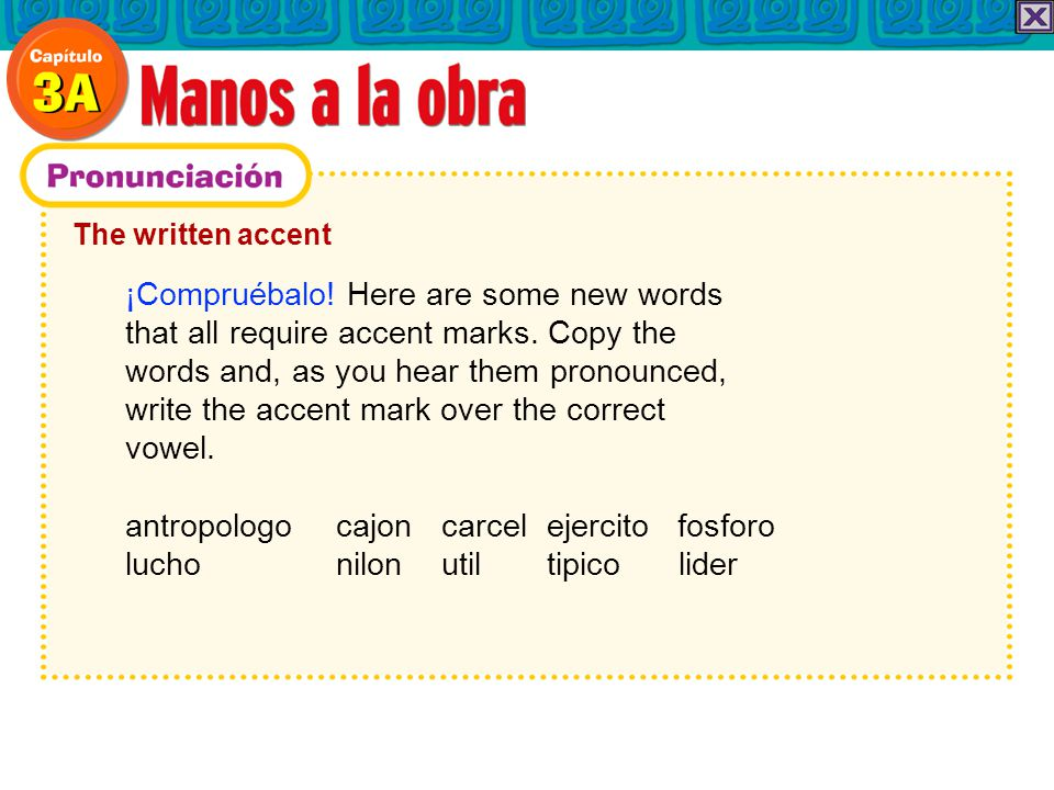 The written accent ¡Compruébalo. Here are some new words that all require accent marks.