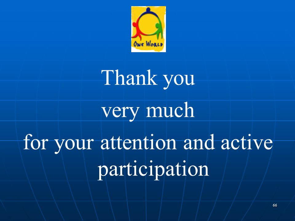 66 Thank you very much for your attention and active participation