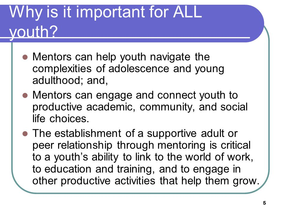 5 Why is it important for ALL youth.