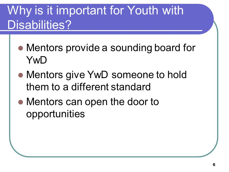 6 Why is it important for Youth with Disabilities.