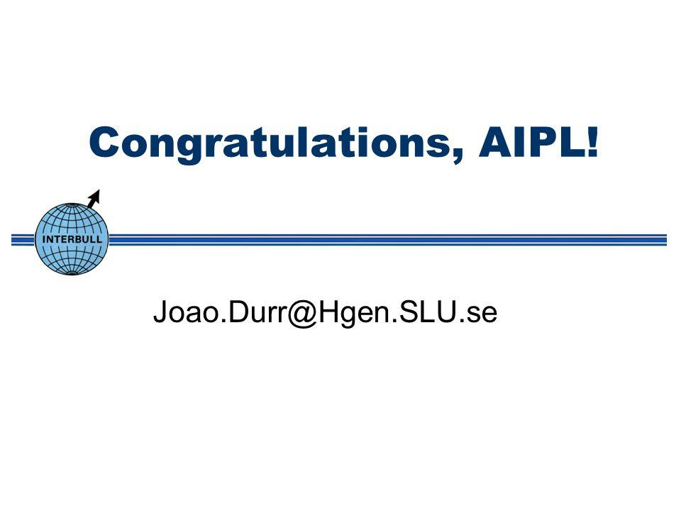 Congratulations, AIPL! Joao.Durr@Hgen.SLU.se