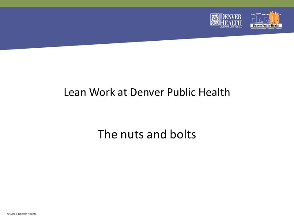 Lean Work at Denver Public Health The nuts and bolts