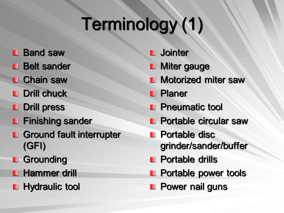 Terminology (2) Power staplers Power tool Push stick Radial arm saw Reciprocating saw Rip fence Router Sabre saw Scroll saw Stationary power tools Table saw
