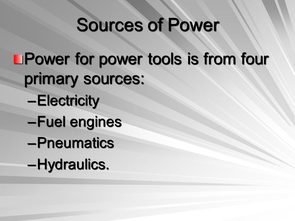 Electric Powered Plug-in power tools are the most commonly used power tools.