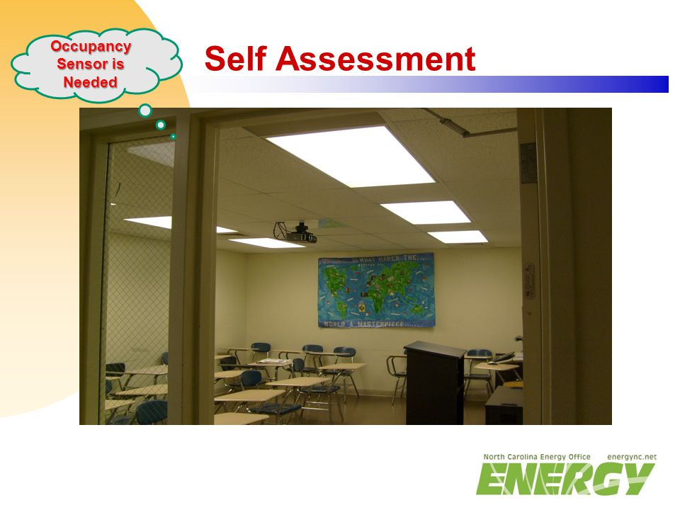 Self Assessment Occupancy Sensor is Needed