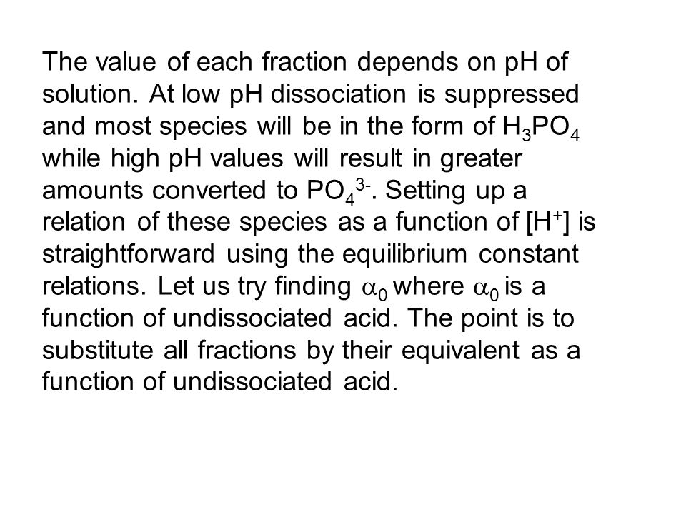 The value of each fraction depends on pH of solution.