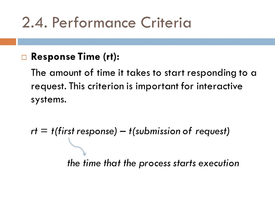2.4. Performance Criteria  Response Time (rt): The amount of time it takes to start responding to a request. This criterion is important for interact