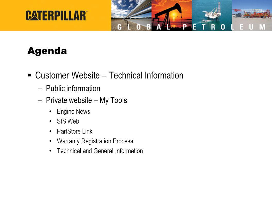 Agenda  Customer Website – Technical Information –Public information –Private website – My Tools Engine News SIS Web PartStore Link Warranty Registra