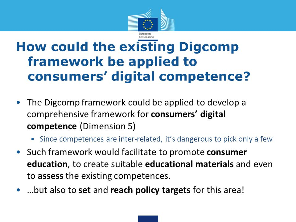 How could the existing Digcomp framework be applied to consumers' digital competence? The Digcomp framework could be applied to develop a comprehensiv