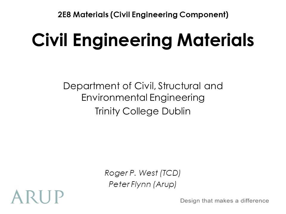 2E8 Materials (Civil Engineering Component) Section A:Concrete A1Basic Materials: A2Fresh Concrete Properties: A3Hardened Concrete Properties: A4Concrete Mix Design: A5Reinforced Concrete: A6Pre-stressed Concrete: