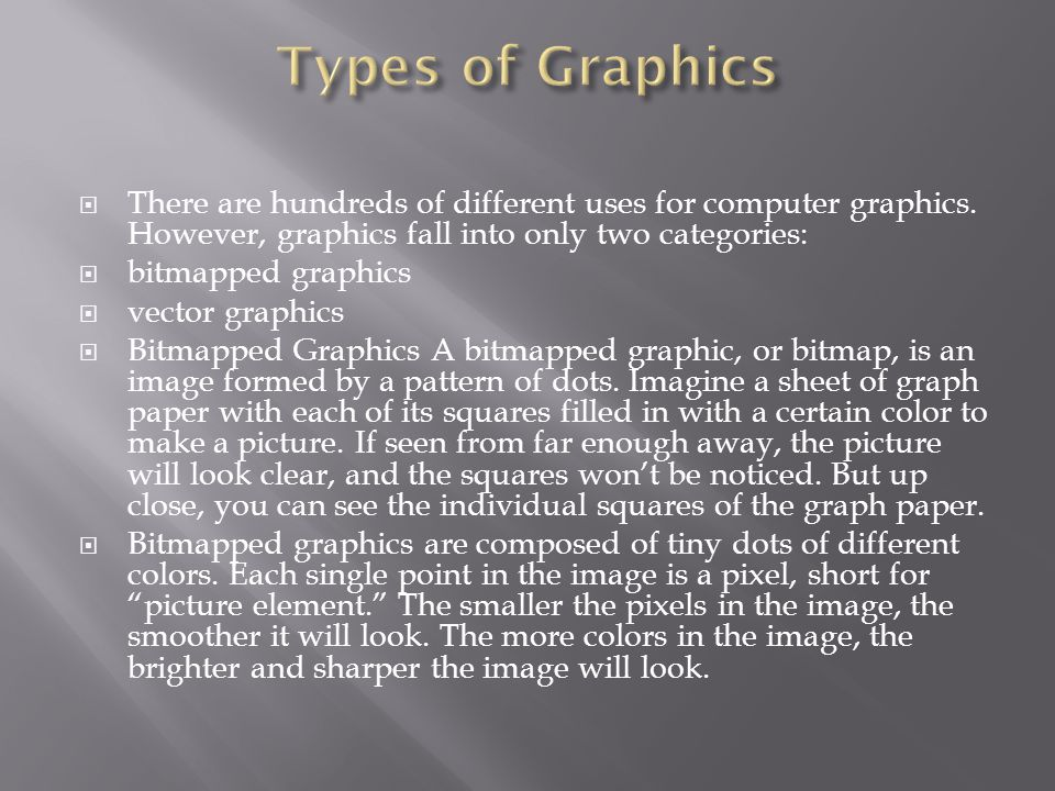  There are hundreds of different uses for computer graphics.