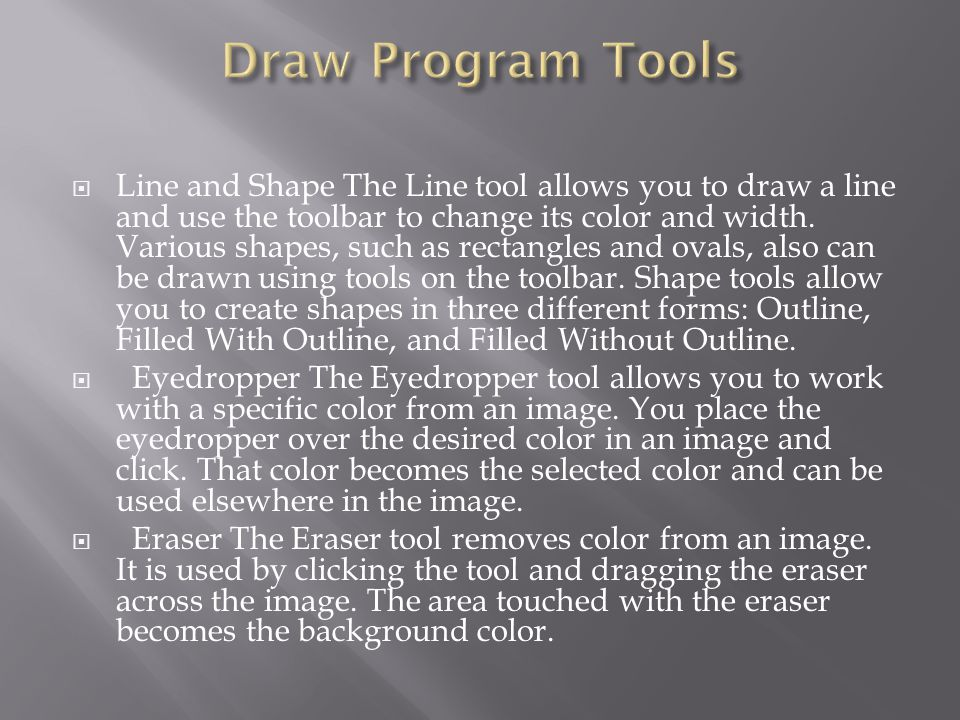 Line and Shape The Line tool allows you to draw a line and use the toolbar to change its color and width.