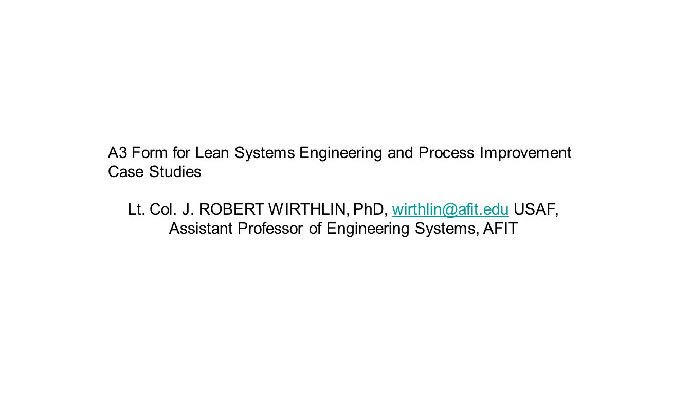 A3 Form for Lean Systems Engineering and Process Improvement Case Studies Lt.