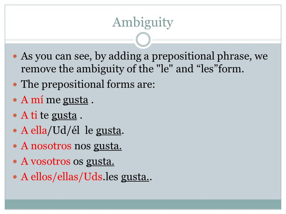 Ambiguity As you can see, by adding a prepositional phrase, we remove the ambiguity of the