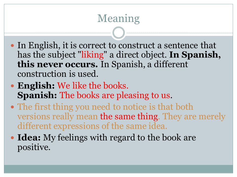 Meaning In English, it is correct to construct a sentence that has the subject