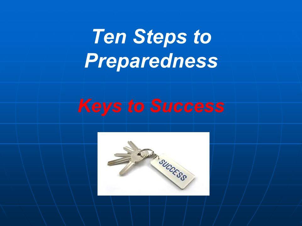 Ten Steps to Preparedness Keys to Success