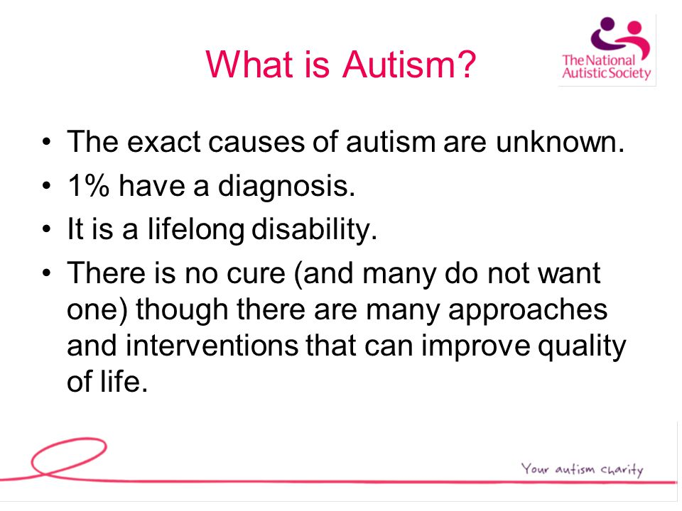 What is Autism. The exact causes of autism are unknown.