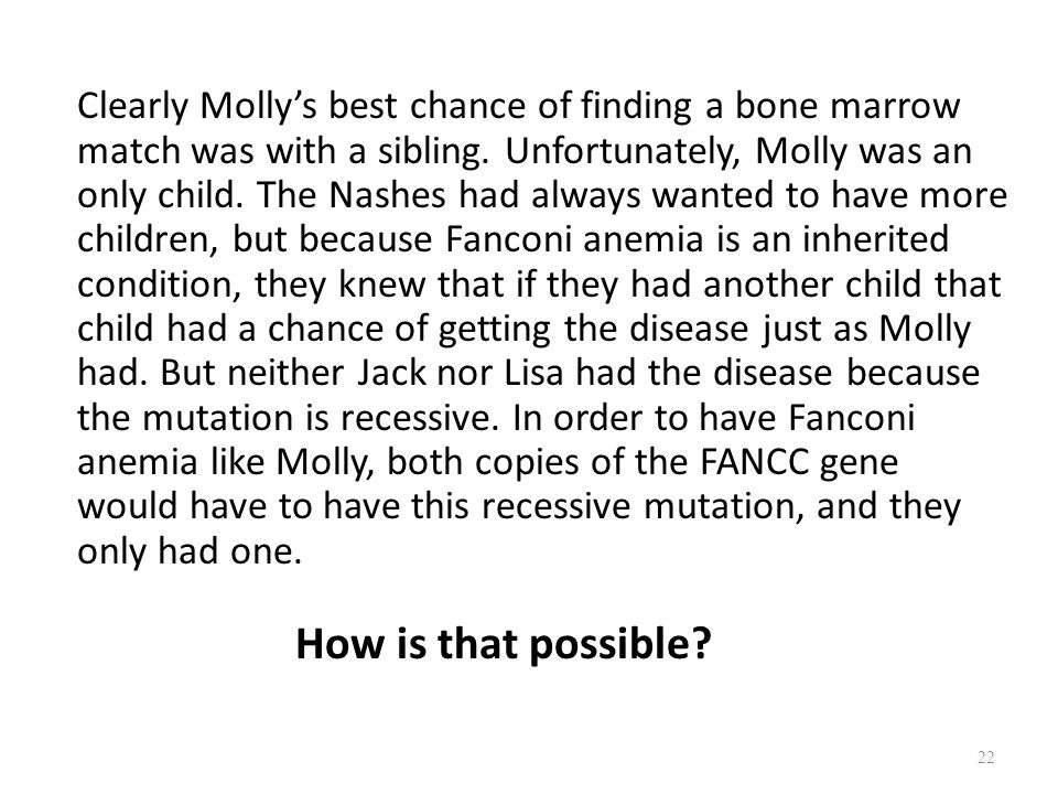 Clearly Molly's best chance of finding a bone marrow match was with a sibling.