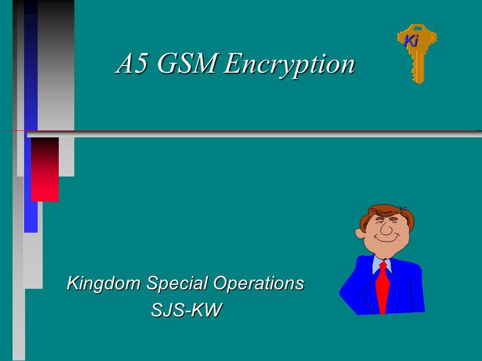 A5 GSM Encryption Kingdom Special Operations SJS-KW Ki