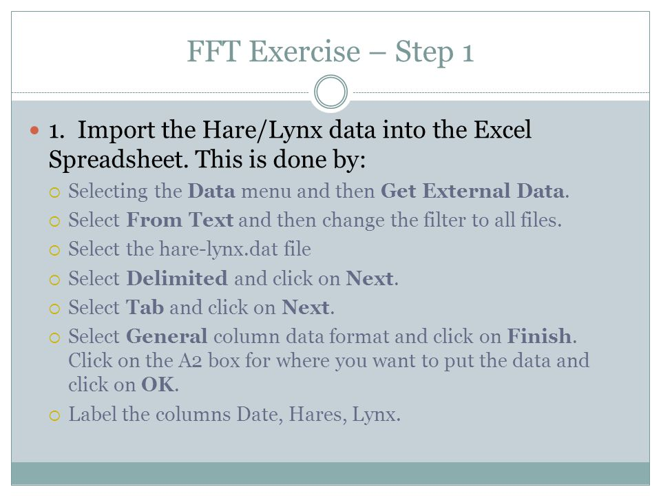 FFT Exercise – Step 1 1. Import the Hare/Lynx data into the Excel Spreadsheet.