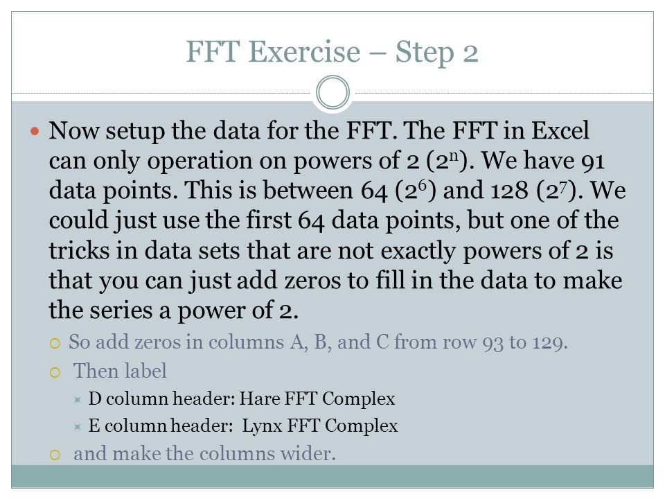 FFT Exercise – Step 2 Now setup the data for the FFT.