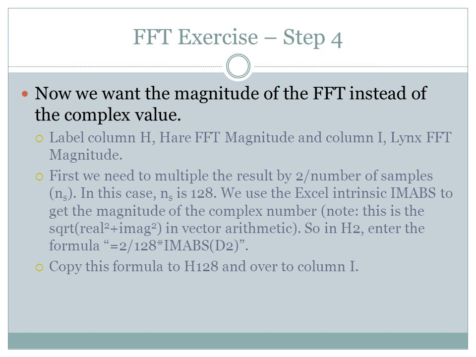 FFT Exercise – Step 4 Now we want the magnitude of the FFT instead of the complex value.