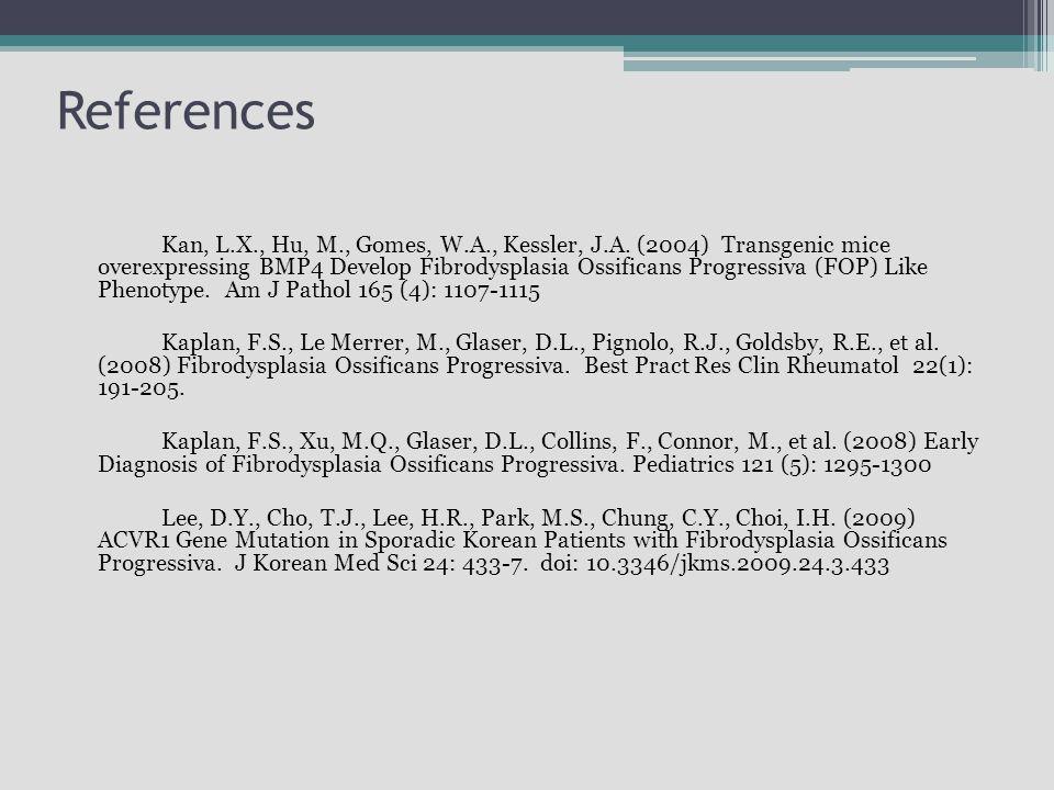 References Kan, L.X., Hu, M., Gomes, W.A., Kessler, J.A.