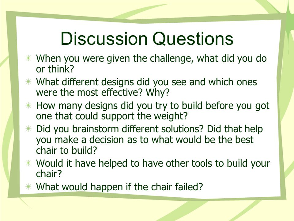 Discussion Questions When you were given the challenge, what did you do or think.