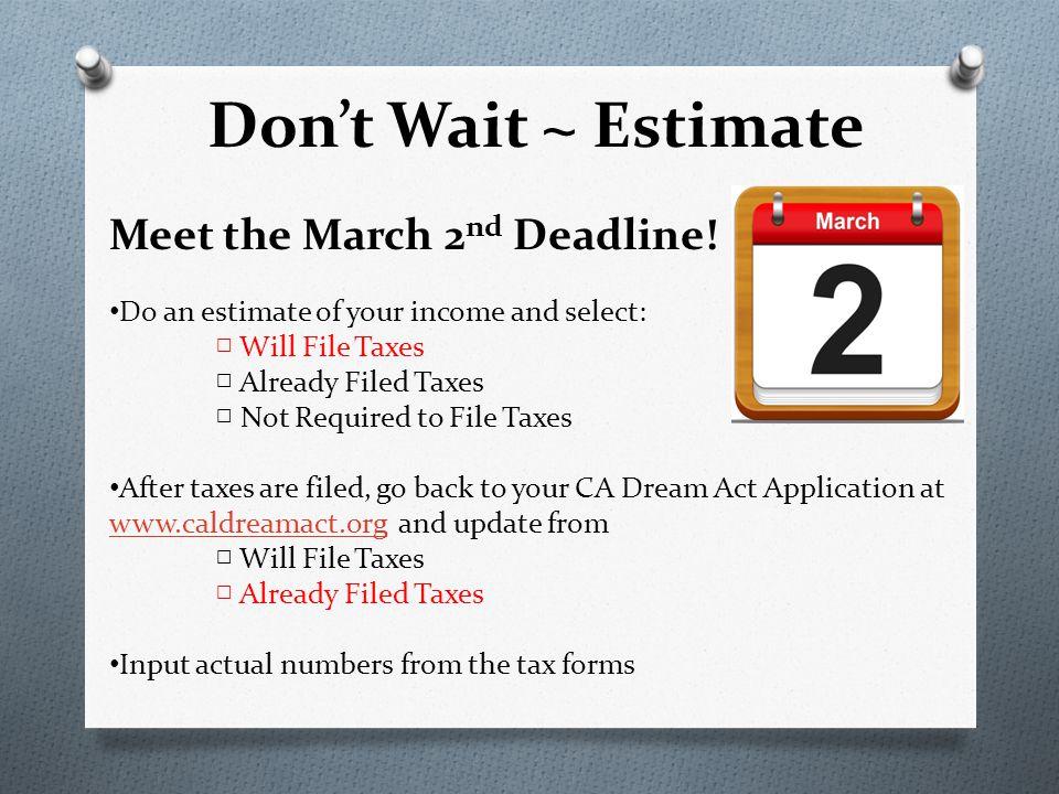 Don't Wait ~ Estimate Meet the March 2 nd Deadline.