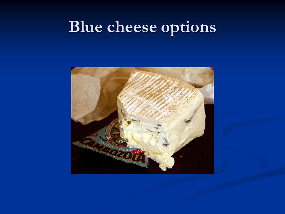 Blue cheese options