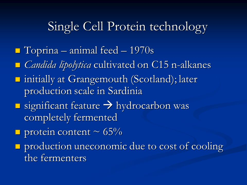 Toprina – animal feed – 1970s Toprina – animal feed – 1970s Candida lipolytica cultivated on C15 n-alkanes Candida lipolytica cultivated on C15 n-alka