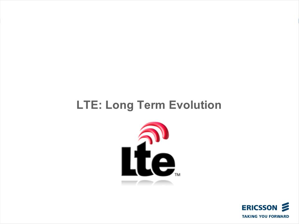 LTE: Long Term Evolution