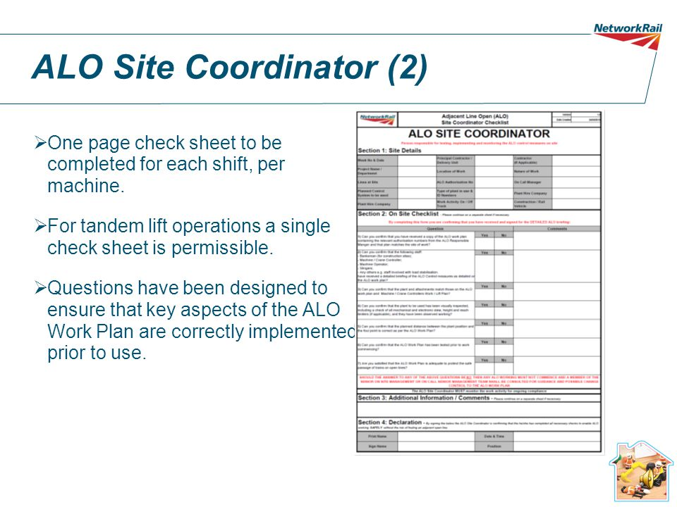 ALO Site Coordinator (1) Before work commences a check is to be undertaken to ensure that the ALO Work plan is deployed safely. This task is to be und